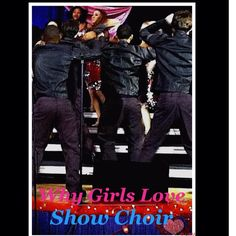 This is why girls join show choir, lol