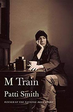 M Train by Patti Smith National Best Seller From the National Book Award–winning author of Just Kids: an unforgettable odyssey of a legendary artist, told This Is A Book, The Book, Patti Smith Book, Polaroid Foto, Just Kids, Good New Books, Fallen Book, National Book Award, Train