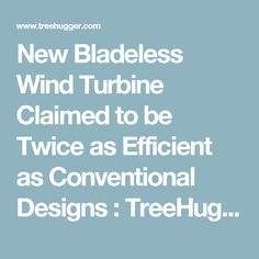 New Bladeless Wind Turbine Claimed to be Twice as Efficient as Conventional Designs : TreeHugger