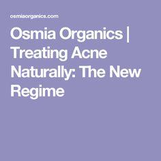 Osmia Organics   Treating Acne Naturally: The New Regime