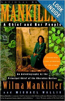 Mankiller: A Chief and Her People: Wilma Mankiller - this is on my personal reading list, but it might be interesting for the whole group