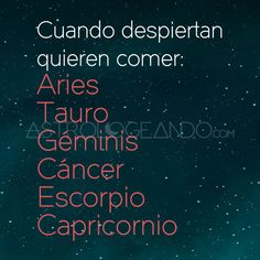 Siiiii!!! A comer!!!! Bonito día!!! Scorpio Zodiac, Taurus, Astrology Signs, Zodiac Signs, Star Sign Compatibility, Zodiac Symbols, Daily Horoscope, Texts, Cancer