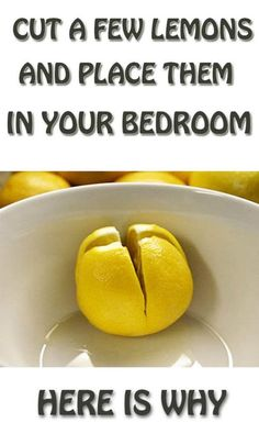 Cut a Few Lemons and Place them on the Bedside in your Bedroom ~ More Aware Health