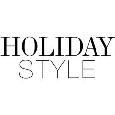 Holiday Style ❤ liked on Polyvore featuring words, text, quotes, tekstovi, winter, filler, phrase and saying