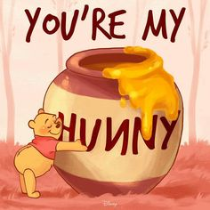 You're my hunny