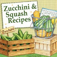What To Do With All That Zucchini & Squash? - Gooseberry Patch