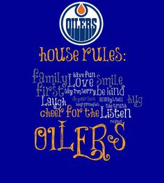 Edmonton Oilers House Rules by Laura-Lise Wong Hockey Man Cave, Ice Hockey, Edmonton Oilers, Toronto Maple Leafs Wallpaper, Mark Messier, Sports Team Logos, House Rules, Cool Inventions, Reno