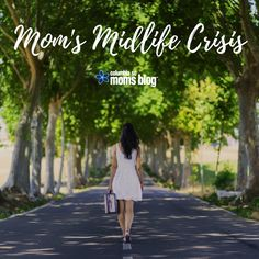 Mom's Midlife Crisis