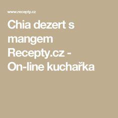 Chia dezert s mangem Recepty.cz - On-line kuchařka