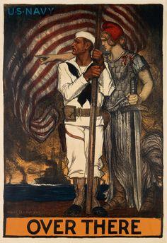 """Over There"" World War I Navy recruiting poster, by artist Albert Sterner, Vintage Art Prints, Vintage Posters, Vintage Ads, Ww1 Propaganda Posters, Art Nouveau Poster, Navy Sailor, Us Navy, Navy Mom, World War I"
