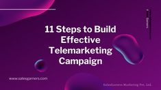 11 Steps to Build an Effective Telemarketing Campaign - SalesGarners Marketing Private Limited Marketing Automation, Competitor Analysis, Customer Experience, Business Tips, Campaign, Blog, Inspiration, Biblical Inspiration, Blogging