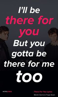 Martin Garrix & Troye Sivan - There For You Lyrics and Quotes #MartinGarrix #TroyeSivan #ThereForYou #Quotes #lyrics