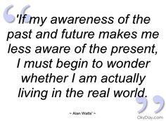 Alan Watts - awareness of the present
