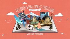"Travel Portland ""Discover what makes Portland so Portland"" - CRCR by Wieden + Kennedy Portland"