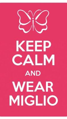 Keep Calm and Wear Miglio