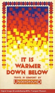 It Is Warmer Down Below by Austin Cooper, 1924. The bold design of this poster promotes the warmth and comfort of the Tube in winter.