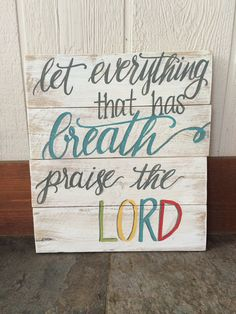 "Hand painted wooden sign, ""Let everything that has breath praise the Lord""; ready to ship."