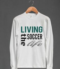 Skreened Living The Soccer Life LS Tee I want this Soccer Tips, Soccer Games, Play Soccer, Soccer Stuff, Funny Soccer, Good Soccer Players, Best Football Players, Soccer Outfits, Teen Outfits