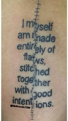 I myself am made entirely of flaws, stitched together with good intentions. I just love this quote