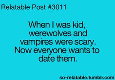 LOL funny quote quotes humor vampires werewolves when i was a kid ...