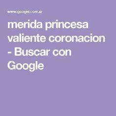 merida princesa valiente coronacion - Buscar con Google
