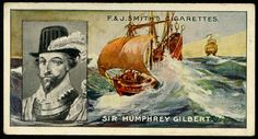 """Cigarette Card - Sir Humphrey Gilbert  Smith's Cigarettes """"Famous Explorers"""" (series of 50 issued in 1911)  # 39 Sir Humphrey Gilbert ~ English navigator & explorer (step-brother of Sir Walter Raleigh)"""
