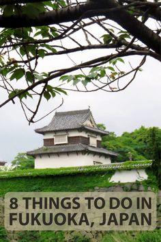 8 Things to Do in Fukuoka, Japan