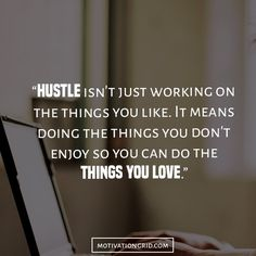 25 Hustle Quotes About Getting Things Done, hustle, inspiration, motivational…