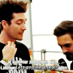 Dan Smith of Bastille, suggesting they go ride a seal