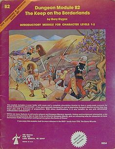 B2 - The Keep on the Borderlands  The adventure that introduced me to D