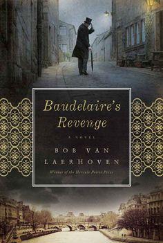 Literature meme dark romanticism also called american romanticism books baudelaires revenge by bob van laerhoven a shocking mystery set in 1870 paris winner of the hercule poirot prize for best crime novel winner of the fandeluxe Gallery