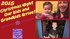 Christmas Night 2015: Our Kids and Grandkids Arrive! #dailyvlog