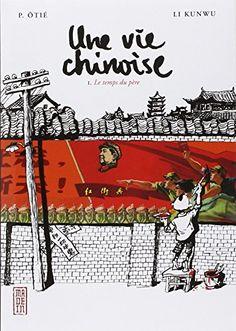 Vie Chinoise (une) Vol.1 de P. Ôtié http://www.amazon.fr/dp/2505006083/ref=cm_sw_r_pi_dp_w5JLwb19QNMN5
