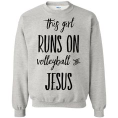 This Girl runs on volleyball and Jesus Sweatshirt - Funny Volleyball Shirts - Ideas of Funny Volleyball Shirts - This Girl runs on volleyball and Jesus Sweatshirt Libero Volleyball, Volleyball Tryouts, Volleyball Motivation, Volleyball Outfits, Volleyball Drills, Volleyball Quotes, Coaching Volleyball, Volleyball Accessories, Softball Players