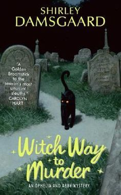 Witch Way to Murder Bewitched meets Murder She Wrote in this delightful new cozy mystery series featuring Ophelia Jensen, small town librarian and reluctant psychic, and her grandmother Abby, a benevolent witch.(Ophelia & Abby, #1)