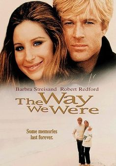 The Way We Were (1973) Sociopolitical opposites attract in director Sydney Pollack's wistful, Oscar-winning tearjerker about an outspoken political crusader named Katie Morosky (Barbra Streisand) who finds herself drawn to glib golden boy Hubbell Gardner (Robert Redford). Despite their differences, the improbable couple eventually ties the knot, but a move to Tinseltown and the firestorm surrounding the 1950s blacklist unravel the marriage.