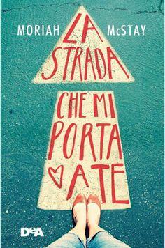 """Leggere Romanticamente e Fantasy: Anteprima """"La strada che mi porta a te"""" di Moriah ..."""