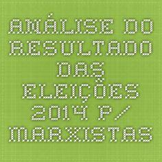 Guardando p/ leitura e referências futuras: Análise do resultado das eleições 2014 p/ marxistas