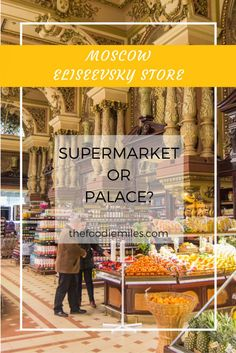 Is this a supermarket or a palace? Experience you can only get in Russia. Click on pin to see amazing Eliseevsky store of Moscow or save to read it later!