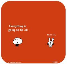 http://lastlemon.com/mahoney-joe/mj1628/ Everything is going to be ok. No it's not.
