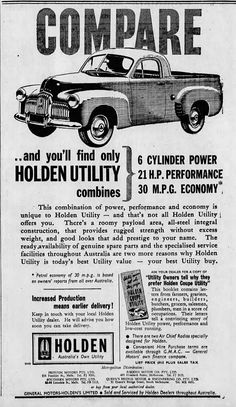 1952 advertisement for the Holden FX Ute ~ Australia 🇦🇺 Australian Vintage, Australian Cars, Holden Muscle Cars, Holden Australia, Car Posters, Old Ads, Commercial Vehicle, The Good Old Days, Vintage Ads
