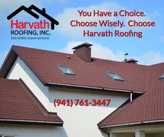 You Have a Choice.  Choose Wisely.  Choose Harvath Roofing / (941) 761...   #BradentonRoofingCompany #BradentonRoofer