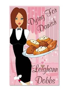 Dying For Danish: A Lexy Baker Bakery Cozy Mystery (Lexy Baker Cozy Mystery), a book by Leighann Dobbs Best Mysteries, Cozy Mysteries, Mystery Series, Mystery Books, Dessert Book, Pulp Fiction Book, Apple Books, Chor, Free Kindle Books