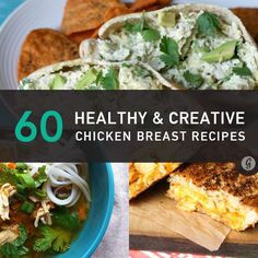 60 Healthy & Creative Chicken Breast Recipes...THANK GOODNESS! I need some new ideas for chicken :)