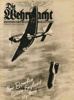 """Die Wehrmacht 1940 """"Ihre Bomben lassen England erzittern"""""""