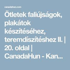 Ötletek faliújságok, plakátok készítéséhez, teremdíszítéshez II. | 20. oldal | CanadaHun - Kanadai Magyarok Fóruma