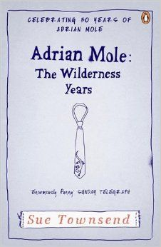 Adrian Mole the Wilderness Years by Sue Townsend