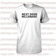 next door millionaire tshirt