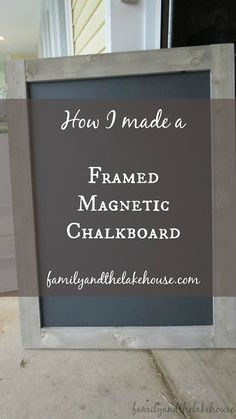 Family and the house by the lake: A framed magnetic board – Farmhouse Office Decorating Ideas Framed Magnetic Board, Magnetic Paint, Magnetic Bulletin Boards, Chalkboard Wall Bedroom, Framed Chalkboard, Chalkboard Wall Kitchen, Chalkboard Drawings, Chalkboard Lettering, Chalkboard Ideas