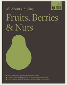 All About Growing Fruits, Berries & Nuts